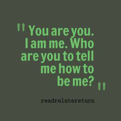 quotes-You-are-you--I-am-me